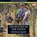 The Return of the Native (       UNABRIDGED) by Thomas Hardy Narrated by Alan Rickman