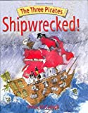 Shipwrecked! (The Three Pirates)