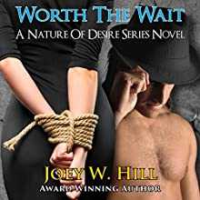 Worth the Wait Audiobook by Joey W. Hill Narrated by Liz Thomson