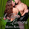 A Tale of Two Lovers: Writing Girls, Book 2 (       UNABRIDGED) by Maya Rodale Narrated by Carolyn Morris
