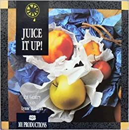 Juice It Up!, Gentry, Pat; Devereux, Lynne