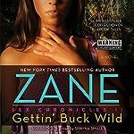 Gettin' Buck Wild: Sex Chronicles II |  Zane