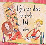VARIOUS Born to Shop: Life's Too Short to Drink Bad Wine (Born to Shop) (Born to Shop Gift Books)