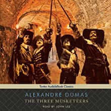 The Three Musketeers (       UNABRIDGED) by Alexandre Dumas Narrated by John Lee