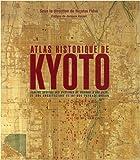 echange, troc Nicolas Fiévé, Paul Akamatsu, Tadashi Fujii, Francine Hérail, Collectif - Atlas historique de Kyoto : Analyse spatiale des systèmes de mémoire d'une ville, de son architecture et de son paysage urbai