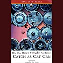 Catch as Cat Can Audiobook by Rita Mae Brown Narrated by Kate Forbes