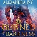 Burned by Darkness Hörbuch von Alexandra Ivy Gesprochen von: Candace Tate