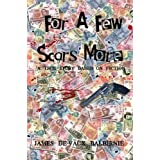 For a Few Scars More: A True Story Based on Fictionby James De-Vaux Balbirnie