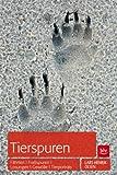 Tierspuren: Fährten   Fraßspuren   Losungen   Gewölle u.a.