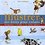 Illustrer des livres pour enfants (French Edition) (221211530X) by Martin Salisbury