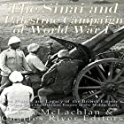 The Sinai and Palestine Campaign of World War I: The History and Legacy of the British Empire's Victory over the Ottoman Empire in the Middle East Hörbuch von  Charles River Editors Gesprochen von: Scott Clem