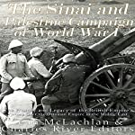 The Sinai and Palestine Campaign of World War I: The History and Legacy of the British Empire's Victory over the Ottoman Empire in the Middle East    Charles River Editors