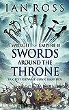 Swords Around The Throne (Twilight of Empire)