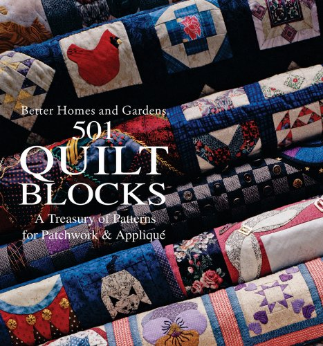 501 Quilt Blocks: A Treasury of Patterns for Patchwork and Applique (Better Homes & Gardens Crafts)