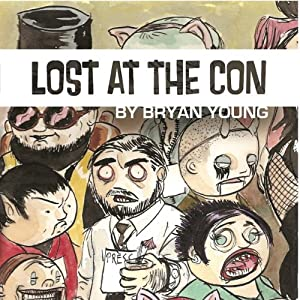 Lost at the Con | [Bryan Young]