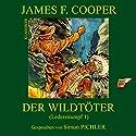 Der Wildtöter (Lederstrumpf 1) Hörbuch von James Fenimore Cooper Gesprochen von: Simon Pichler