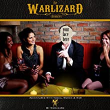 The Warlizard Chronicles: Adventures with Vodka, Women, & War (       UNABRIDGED) by Warlizard Narrated by Jeff Machado