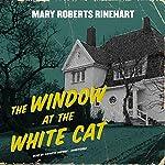 The Window at the White Cat | Mary Roberts Rinehart