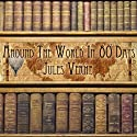 Around the World in 80 Days (       UNABRIDGED) by Jules Verne Narrated by Noel Gibilaro