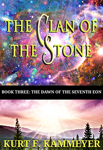 the-dawn-of-the-seventh-eon-the-clan-of-the-stone-book-3-english-edition