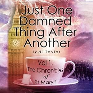 Just One Damned Thing After Another: The Chronicles of St Mary's, Book 1 | [Jodi Taylor]