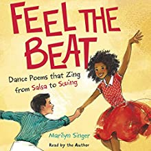 Feel the Beat: Dance Poems That Zing from Salsa to Swing | Livre audio Auteur(s) : Marilyn Singer, Jonathon Roberts - contributor Narrateur(s) : Marilyn Singer