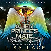 Alien Prince's Mate: An Auxem Novel Audiobook by Lisa Lace Narrated by Kelly Morgan, Paul Brion
