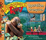 Adventures of Riley--Operation Orangutan