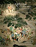 Culture, Courtiers, and Competition: The Ming Court (1368-1644) (Harvard East Asian Monographs)