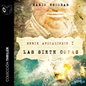 Apocalipsis I - Las siete copas [Revelation - The Seven Bowls] | Mario Escobar