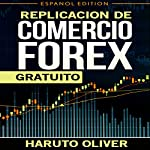 Replication de Comercio FOREX Gratuito   Haruto Oliver