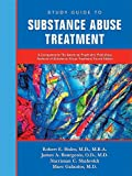 img - for Study Guide to Substance Abuse Treatment: A Companion to the American Psychiatric Publishing Textbook of Substance Abuse Treatment book / textbook / text book