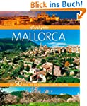 Highlights Mallorca: Die 50 Ziele, di...