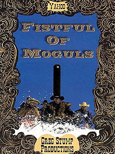 Fistful Of Moguls