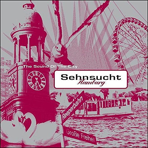 Sehnsucht Hamburg - The Sound Of The City by Fred Bertelmann (2007-01-01)