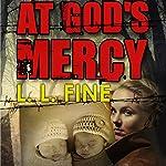 At God's Mercy: WW2 Mystery   L. L. Fine