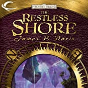 The Restless Shore: Forgotten Realms: The Wilds, Book 2 | James P. Davis