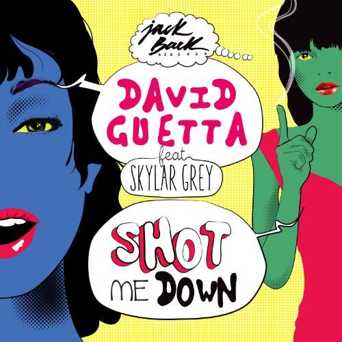 David Guetta - Shot Me Down (feat. Skylar Grey) - Zortam Music