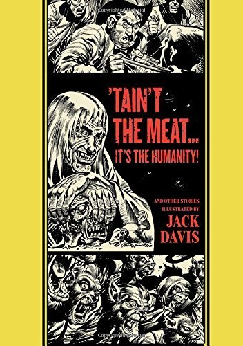 Taint The Meat...It's The Humanity! And Other Stories (The Ec Comics Library) By Jack Davis (2013-04-06)