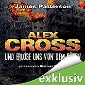 Und erlöse uns von dem Bösen (Alex Cross 10) | James Patterson