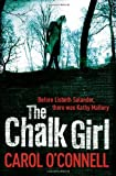 Carol O'Connell The Chalk Girl (Kathleen Mallory Novels)