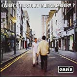 (What's The Story) Morning Glory? (Deluxe) [2LP Vinyl]