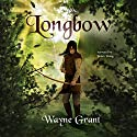 Longbow: The Saga of Roland Inness, Book 1 Audiobook by Wayne Grant Narrated by James Young