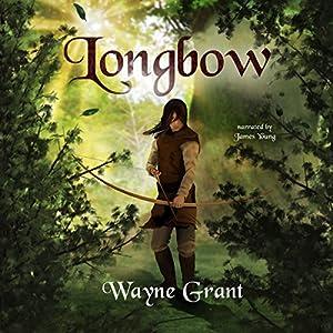 Longbow: The Saga of Roland Inness, Book 1 Hörbuch von Wayne Grant Gesprochen von: James Young