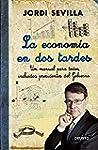 La econom�a en dos tardes: Un manual...