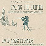 Facing the Hunter | David Adams Richards