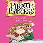 Pirate Princess: Pandora & Pancake | Judy Brown