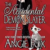 The Accidental Demon Slayer: Demon Slayer, Book 1