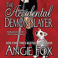 The Accidental Demon Slayer: Demon Slayer, Book 1 (       UNABRIDGED) by Angie Fox Narrated by Tavia Gilbert