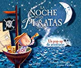 img - for La noche de los piratas: Un pop-up de aventuras (Spanish Edition) book / textbook / text book